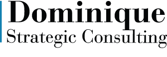 Dominique Strategic Consulting, Dominique Consultant strategique